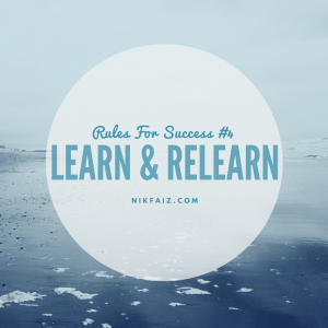 Rules for Success #4: Learn and Relearn
