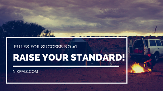 "Rules For Success #1: ""Raise Your Standard!"""