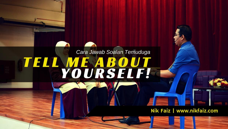 Cara Menjawab Soalan 'Tell Me About Yourself' Dalam Temuduga